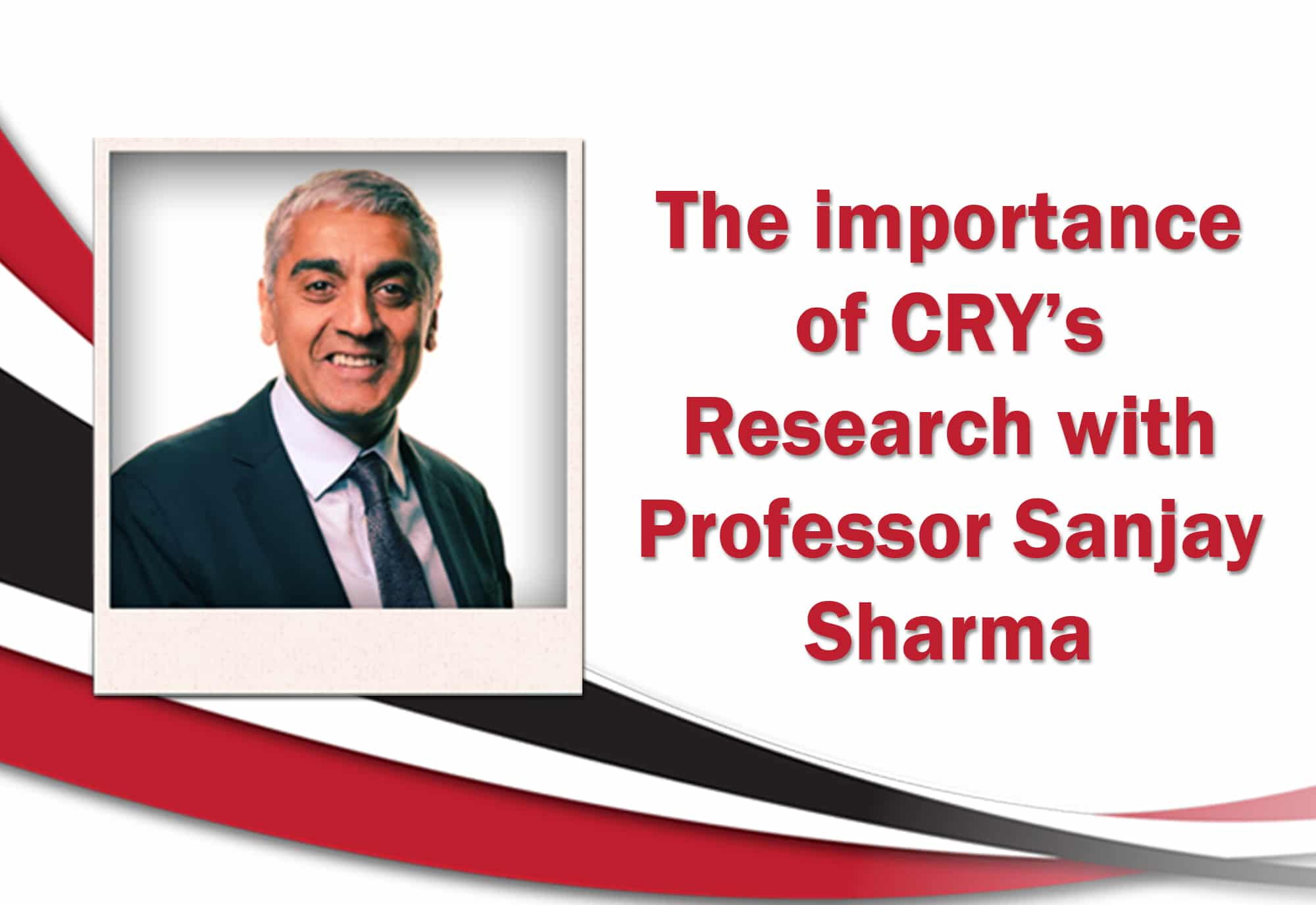 The Importance of CRY's Research Programme with Prof Sanjay Sharma – recording